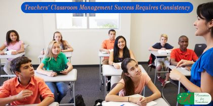 Classroom Management Success Requires Consistency
