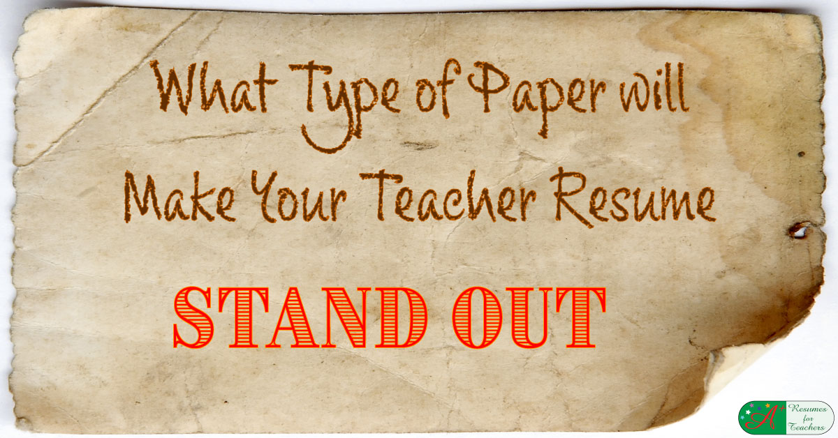 quality resume paper makes teachers resumes stand out
