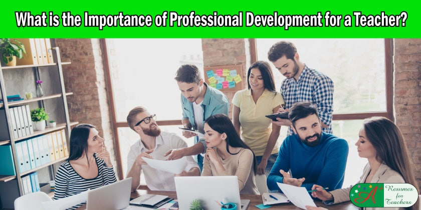 What is the Importance of Professional Development for a Teacher?