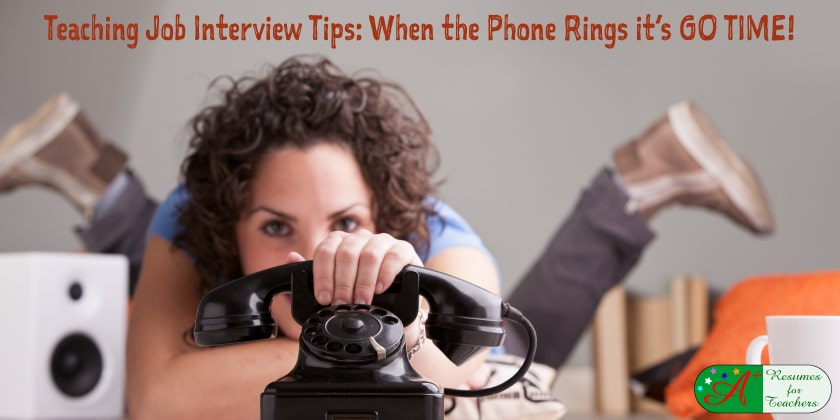 Teaching Job Interview Tips: When the Phone Rings it's GO TIME!