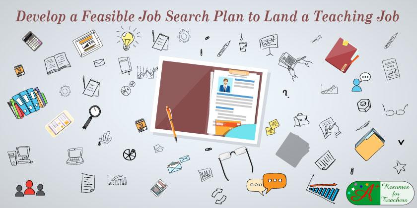 Develop a Feasible Job Search Plan to Land a Teaching Job