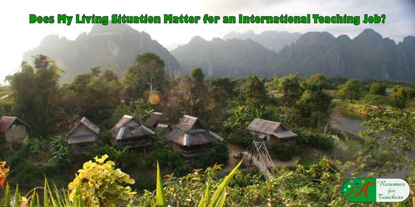 Does My Living Situation Matter for an International Teaching Job?