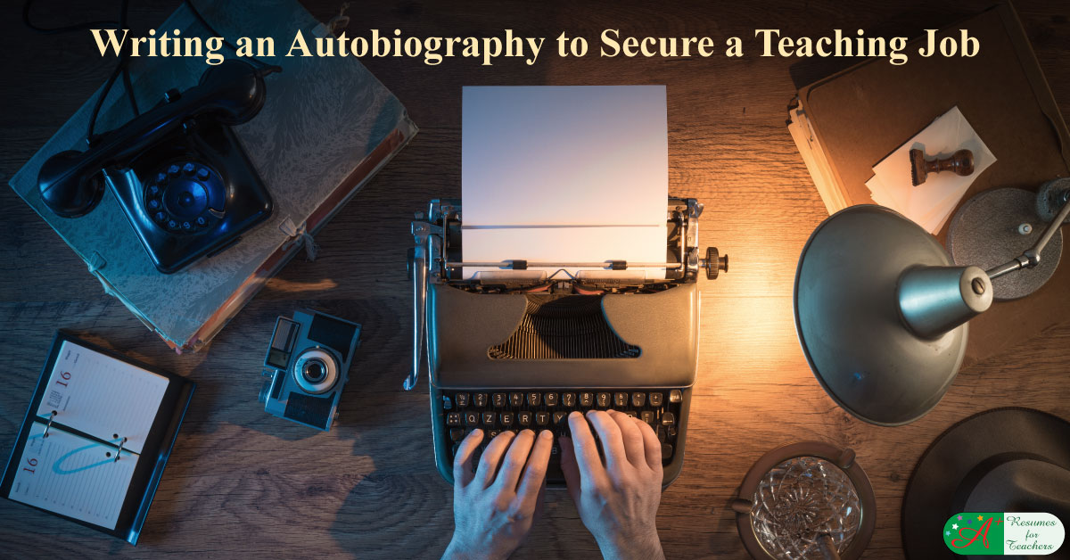 Writing An Autobiography To Secure A Teaching Job