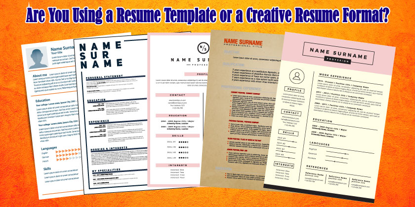 ... 2012 Are You Using A Resume Template Or A Creative Resume Format?