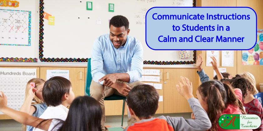 Communicate Instructions to Students in a Calm and Clear Manner