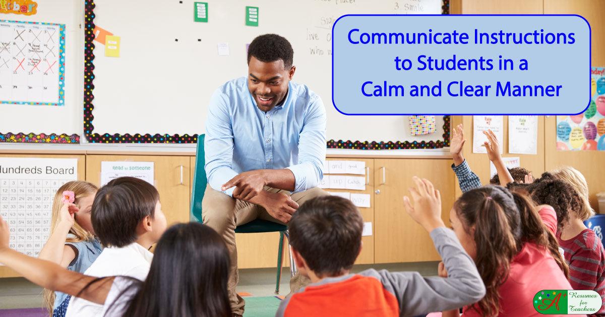 Communicate Instructions To Your Students In A Calm Manner