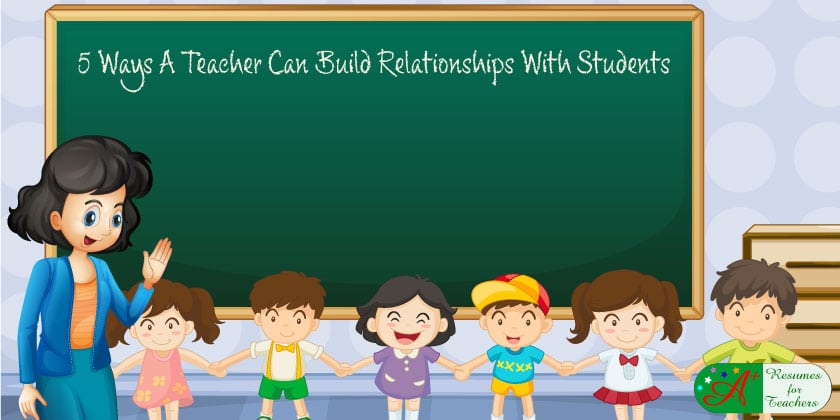 build-relationships-with-students-b Teacher Curriculum Vitae Examples on for professors, bangladeshi structure, academic position, for graduate students, college art instructor, new students, en francais, nurse educator,