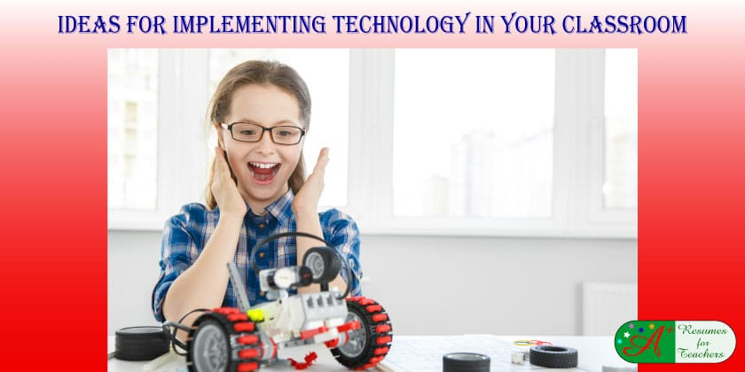 Ideas for Implementing Technology in Your Classroom