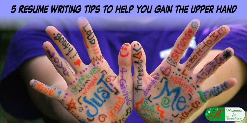 5 resume writing tips to help you gain the upper hand