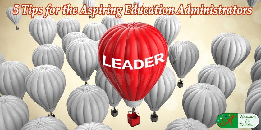 5 tips for aspiring education administrators