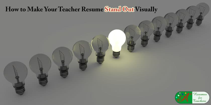 how to make your teacher resume stand out visually