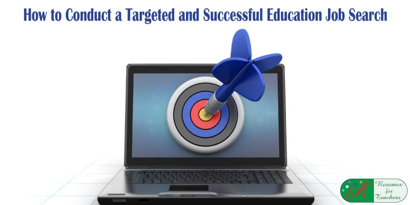 How to Conduct a Targeted and Successful Education Job Search