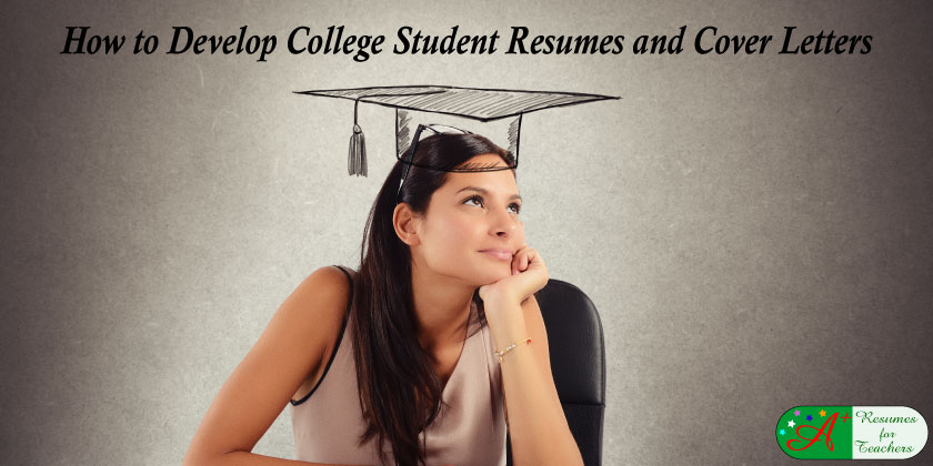how to develop college student resumes and cover letters