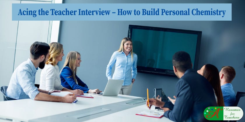 Acing the Teacher Inview - How to Build Personal Chemistry