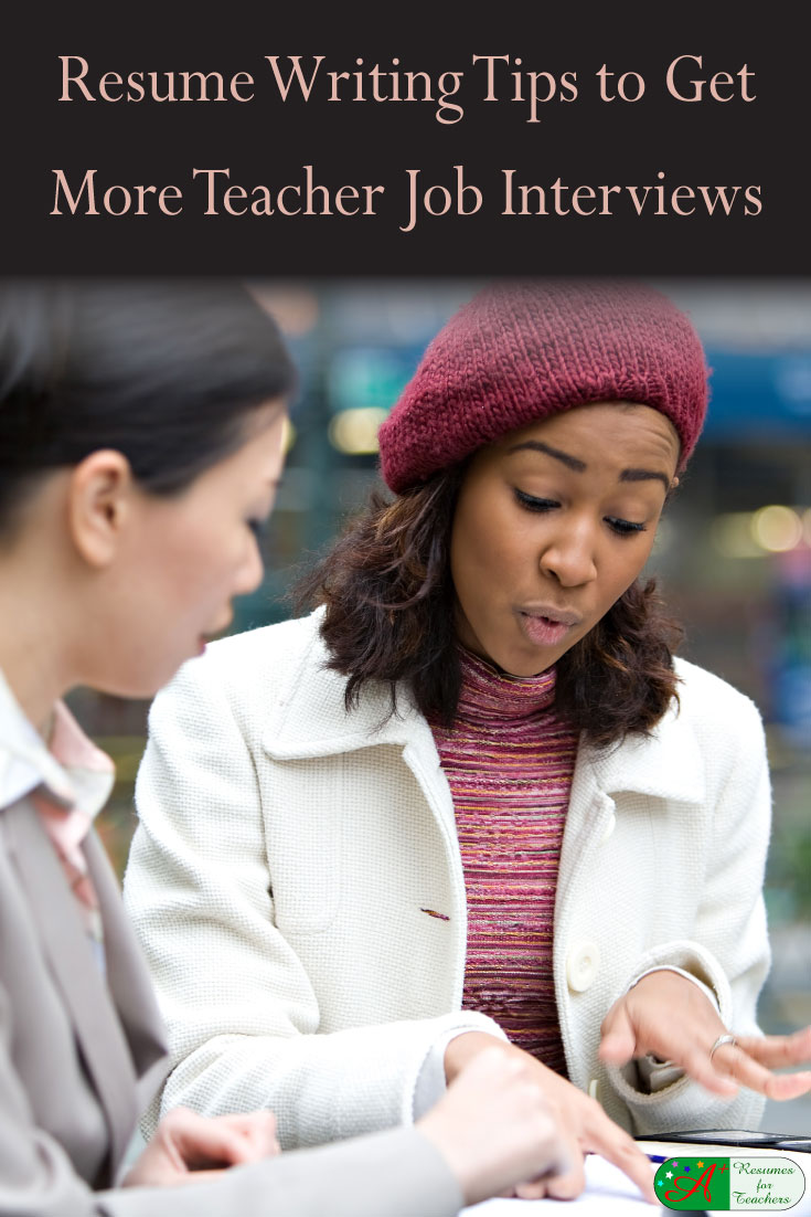 resume writing tips to get more teacher job interviews