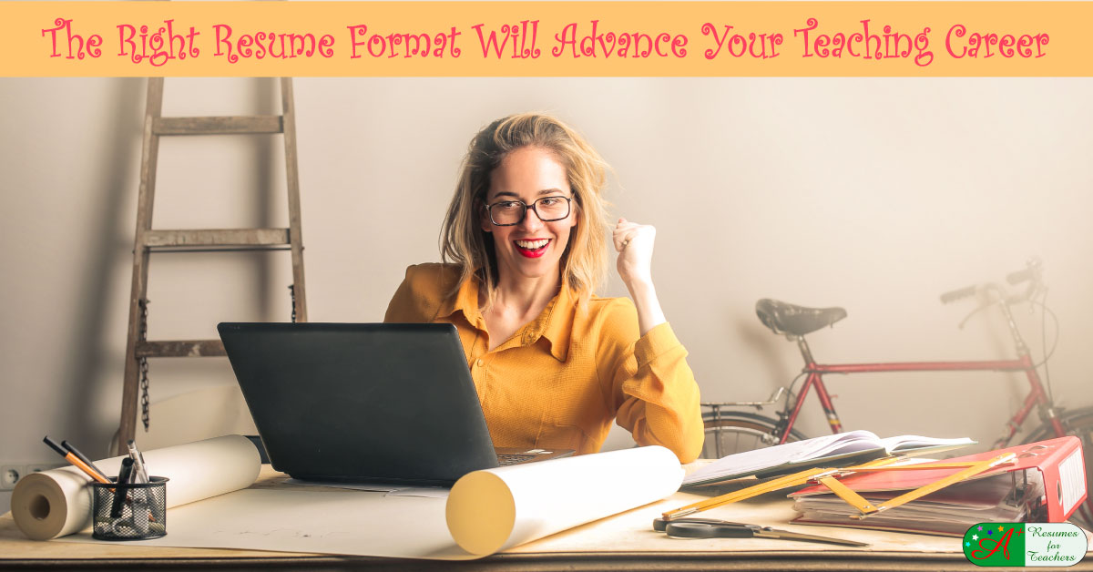 the right resume format will advamce your teaching career