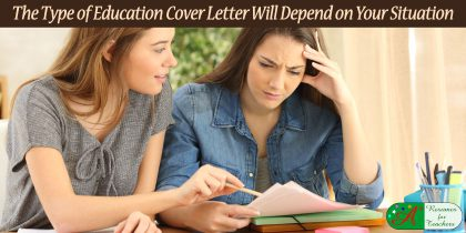 the type of education cover letter will depend on your situation