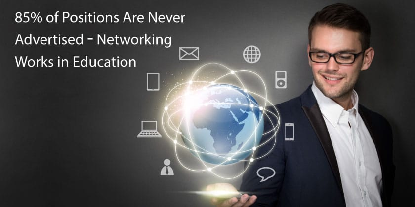 85% of Positions are Never Advertised Networking Works in Education