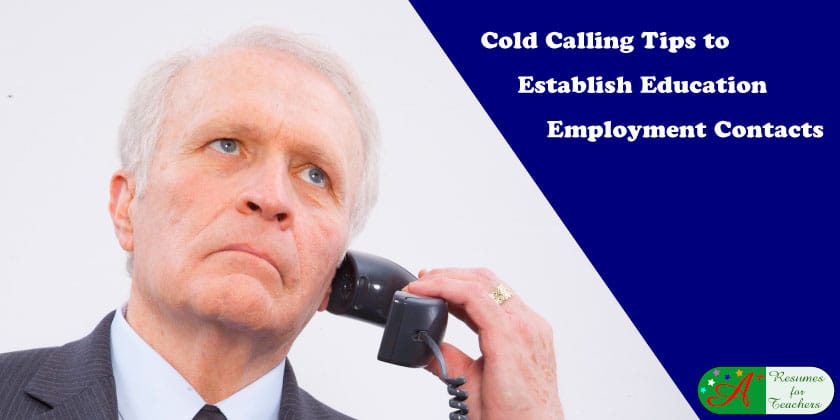 Cold Calling Tips to Establish Education Employment Contacts