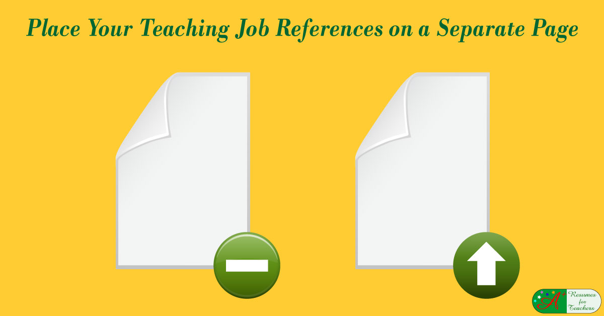 place your teaching job references on a separate page