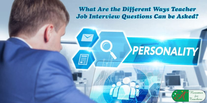 What Are the Different Ways Teacher Job Interview Questions Can be Asked?