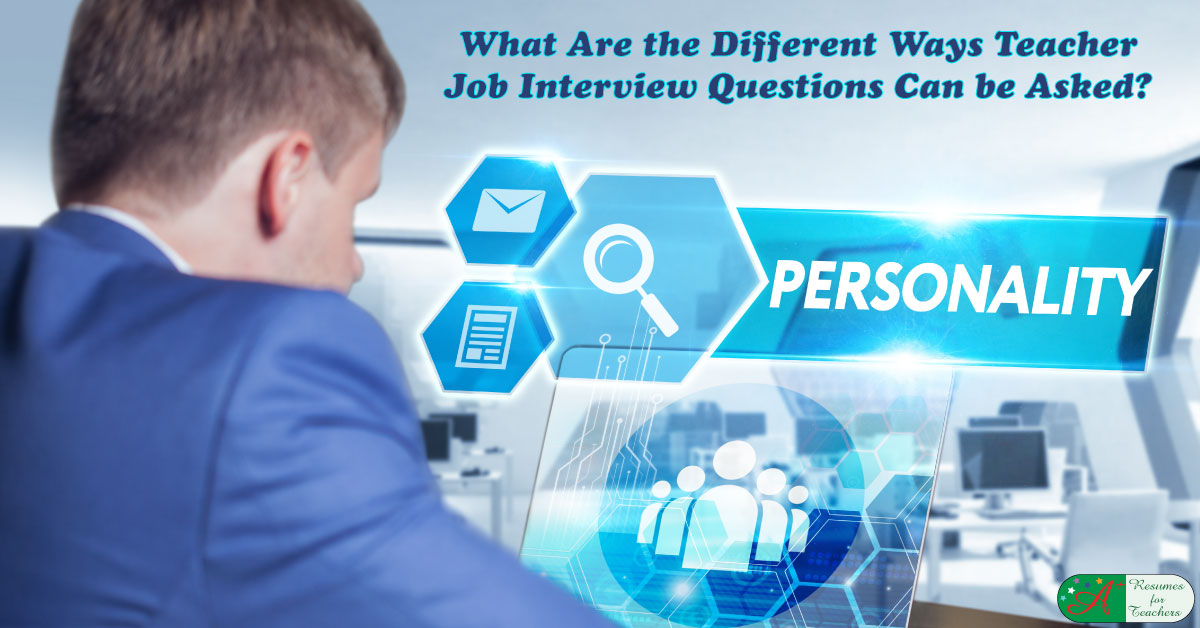Teacher Job Interview Questions Can Be Asked In Different Ways