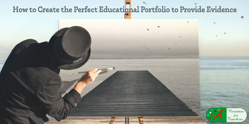 how to create the perfect educational portfolio to provide evidence