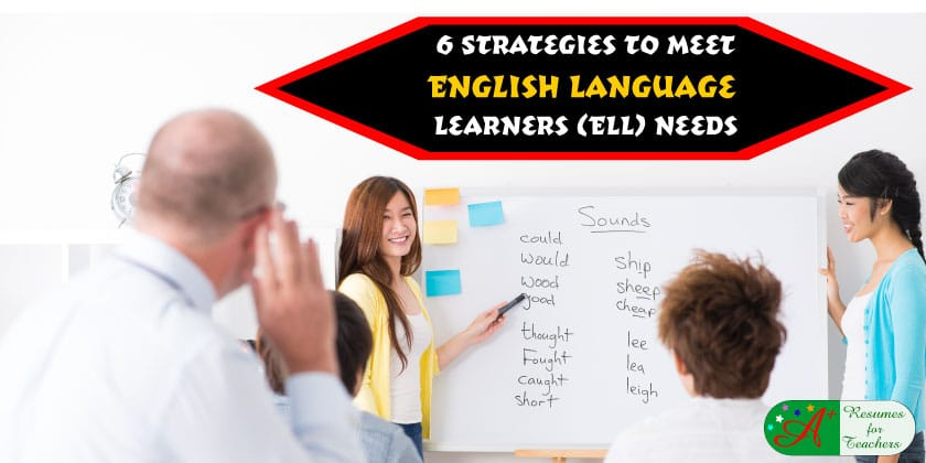6 Strategies to Meet English Language Learners (ELL) Needs