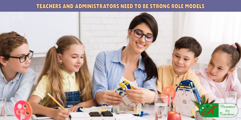 Teachers and Administrators Need to be Strong Role Models