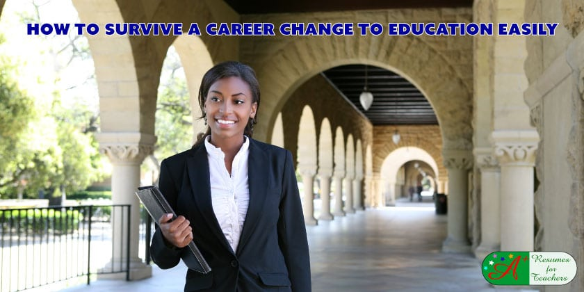 How to Survive a Career Change to Education Easily