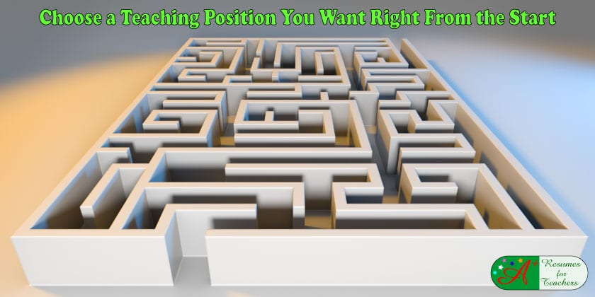 Choose a Teaching Position You Want Right From the Start