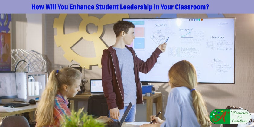 How Will You Enhance Student Leadership in Your Classroom?