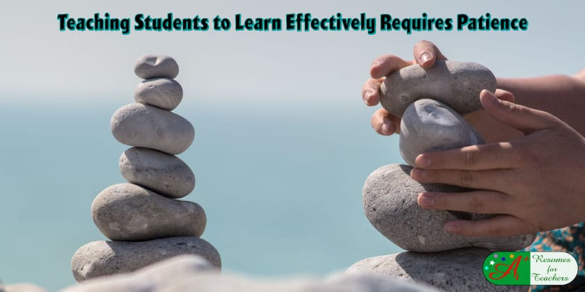 Teaching Students to Learn Effectively Requires Patience