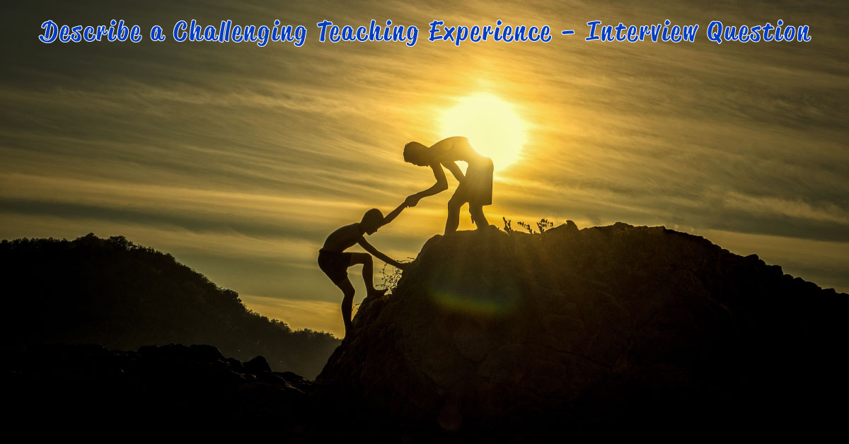 how to describe your most challenging teaching experience