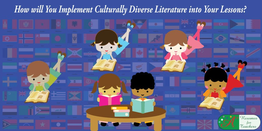 How will You Implement Culturally Diverse Literature into Your Lessons?