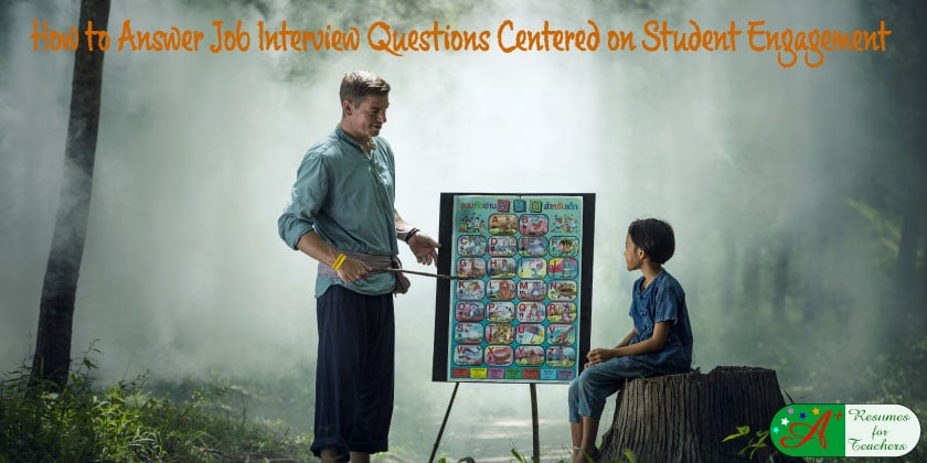 How to Answer Job Interview Questions Centered on Student Engagement