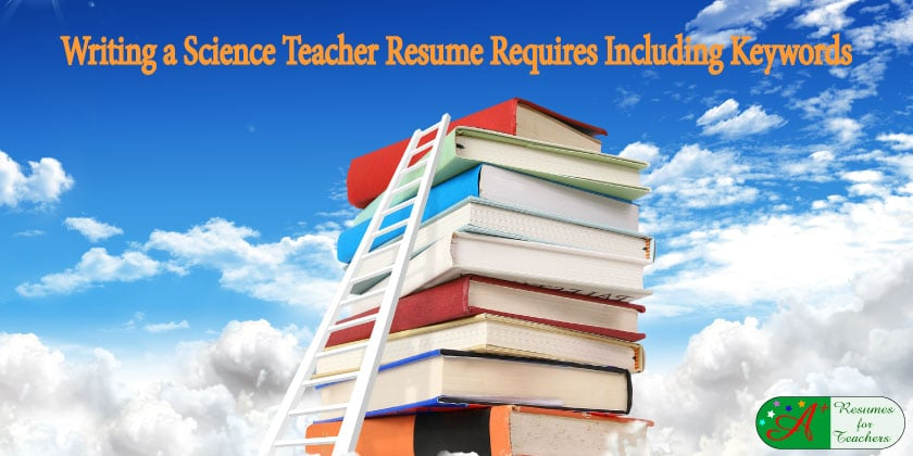 writing a science teacher resume requires including keywords