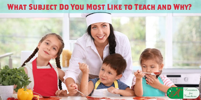 What Subject Do You Most Like to Teach and Why?