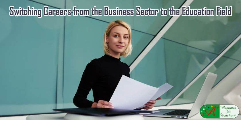 switching careers from the business sector to the education field