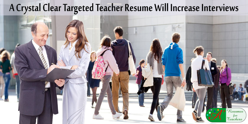 a crystal clear targeted teacher resume will increase interviews