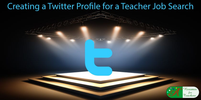 creating a twitter profile for a teacher job search