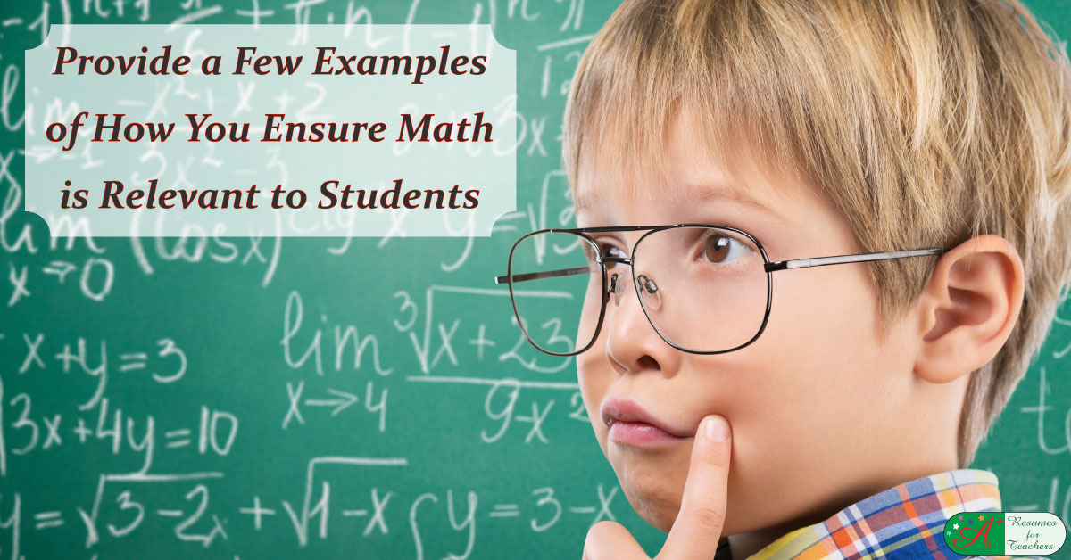 provide examples of how you ensure math is relevant to