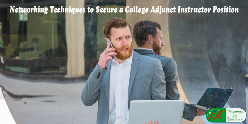 Networking Techniques to Secure a College Adjunct Instructor Position
