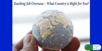 Teaching Job Overseas – What Country is Right for You?