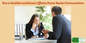 how to establish and maintain effective parent teacher communications