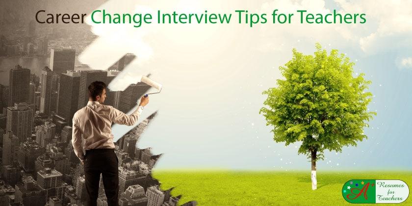 career change interview tips for teachers