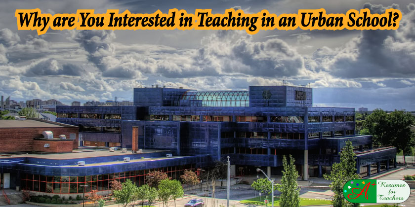 Why are You Interested in Teaching in an Urban School?