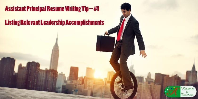 assistant principal resume writing tip #1 listing relevant leadership accomplishments