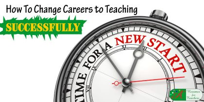 how to change careers to teaching successfully