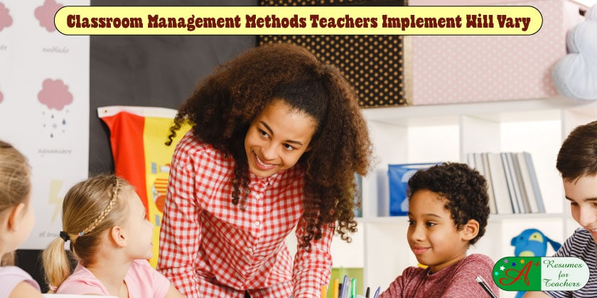 Classroom Management Methods Teachers Implement Will Vary
